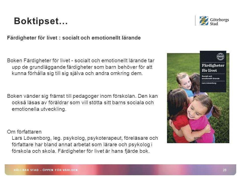 Boktipset… 28 HÅLLBAR STAD – ÖPPEN FÖR VÄRLDEN Färdigheter för livet : socialt och emotionellt lärande Boken Färdigheter för livet - socialt och emoti
