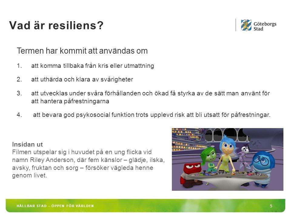 Vad är resiliens? 5 HÅLLBAR STAD – ÖPPEN FÖR VÄRLDEN Termen har kommit att användas om 1.att komma tillbaka från kris eller utmattning 2.att uthärda o