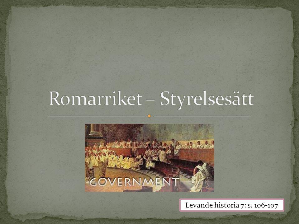 Rom blev republik år 509 f.Kr.Alla fria män över 17 år hade rösträtt.