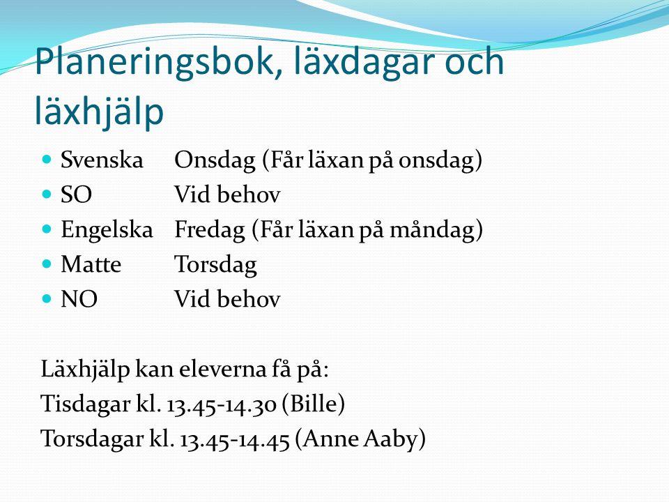 Planeringsbok, läxdagar och läxhjälp SvenskaOnsdag (Får läxan på onsdag) SOVid behov EngelskaFredag (Får läxan på måndag) MatteTorsdag NOVid behov Läxhjälp kan eleverna få på: Tisdagar kl.