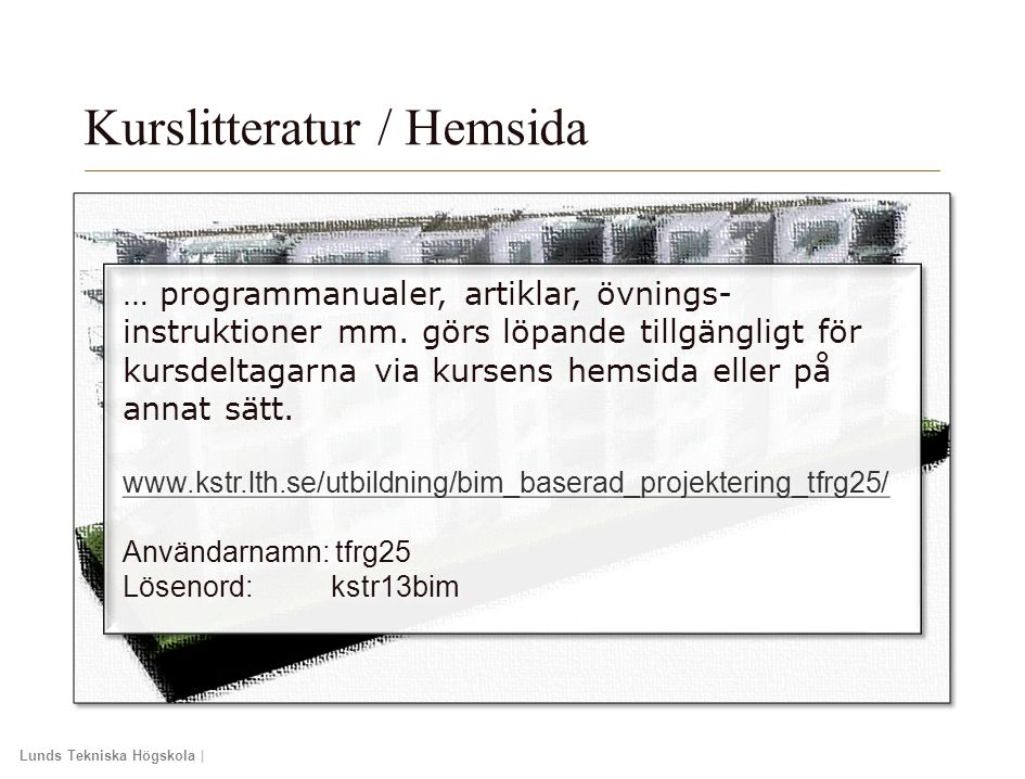 Lunds Tekniska Högskola | Xxxxxxxxxxxxxxxx | Xxxxxxxxxxxxxx | ÅÅÅÅ-MM-DD … programmanualer, artiklar, övnings- instruktioner mm. görs löpande tillgäng