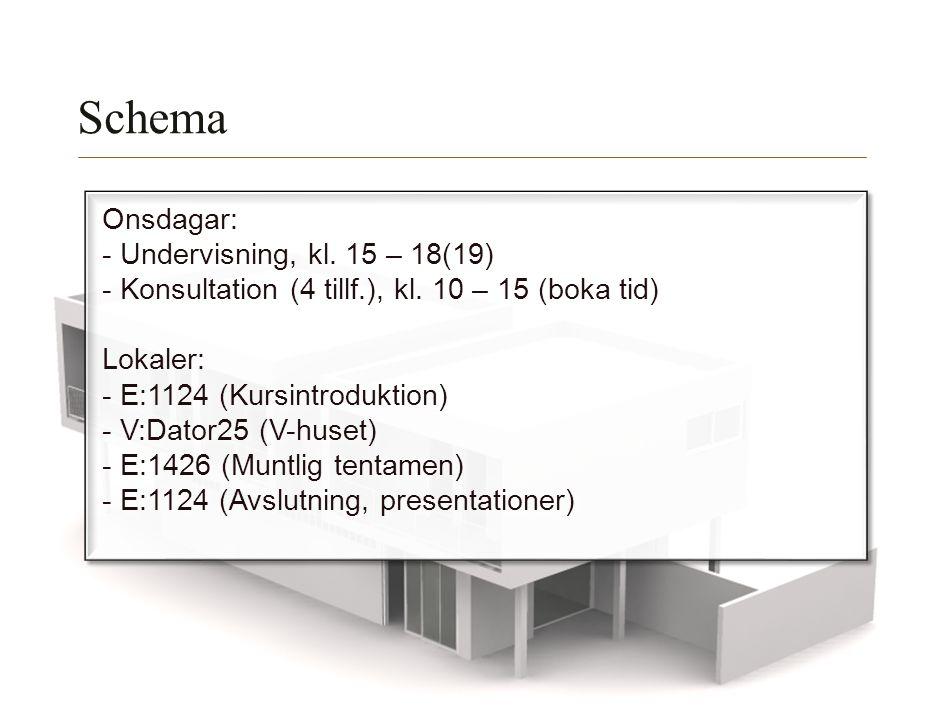 Lunds Tekniska Högskola | Xxxxxxxxxxxxxxxx | Xxxxxxxxxxxxxx | ÅÅÅÅ-MM-DD Schema Onsdagar: - Undervisning, kl. 15 – 18(19) - Konsultation (4 tillf.), k