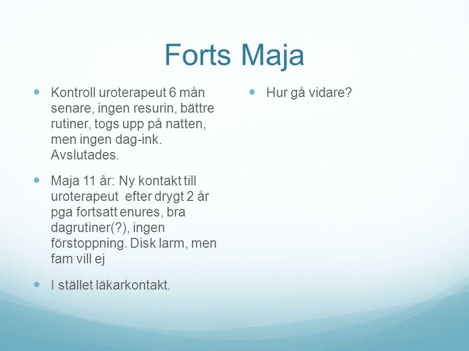 Forts Maja Kontroll uroterapeut 6 mån senare, ingen resurin, bättre rutiner, togs upp på natten, men ingen dag-ink. Avslutades. Maja 11 år: Ny kontakt