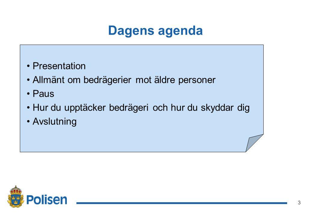 3 Dagens agenda Presentation Allmänt om bedrägerier mot äldre personer Paus Hur du upptäcker bedrägeri och hur du skyddar dig Avslutning