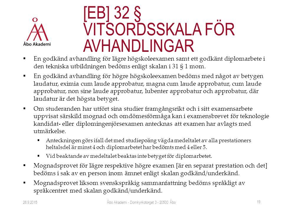  En godkänd avhandling för lägre högskoleexamen samt ett godkänt diplomarbete i den tekniska utbildningen bedöms enligt skalan i 31 § 1 mom.