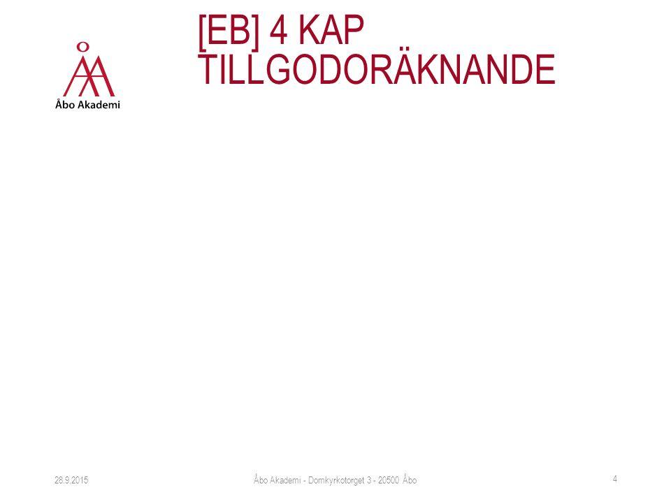 28.9.2015 [EB] 4 KAP TILLGODORÄKNANDE Åbo Akademi - Domkyrkotorget 3 - 20500 Åbo 4