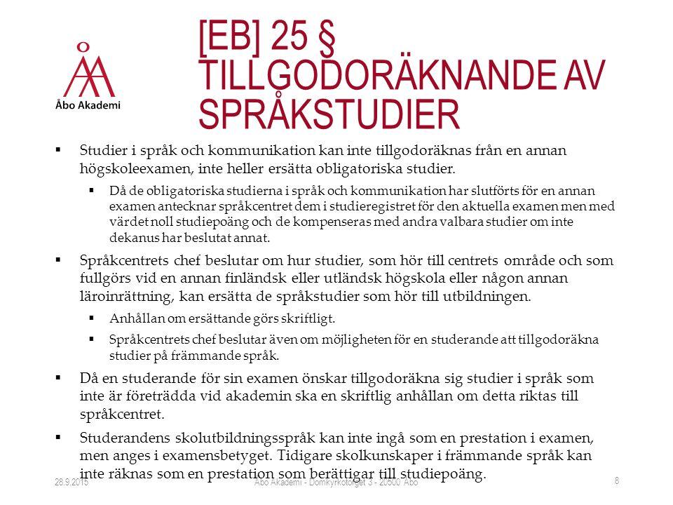  Studier i språk och kommunikation kan inte tillgodoräknas från en annan högskoleexamen, inte heller ersätta obligatoriska studier.