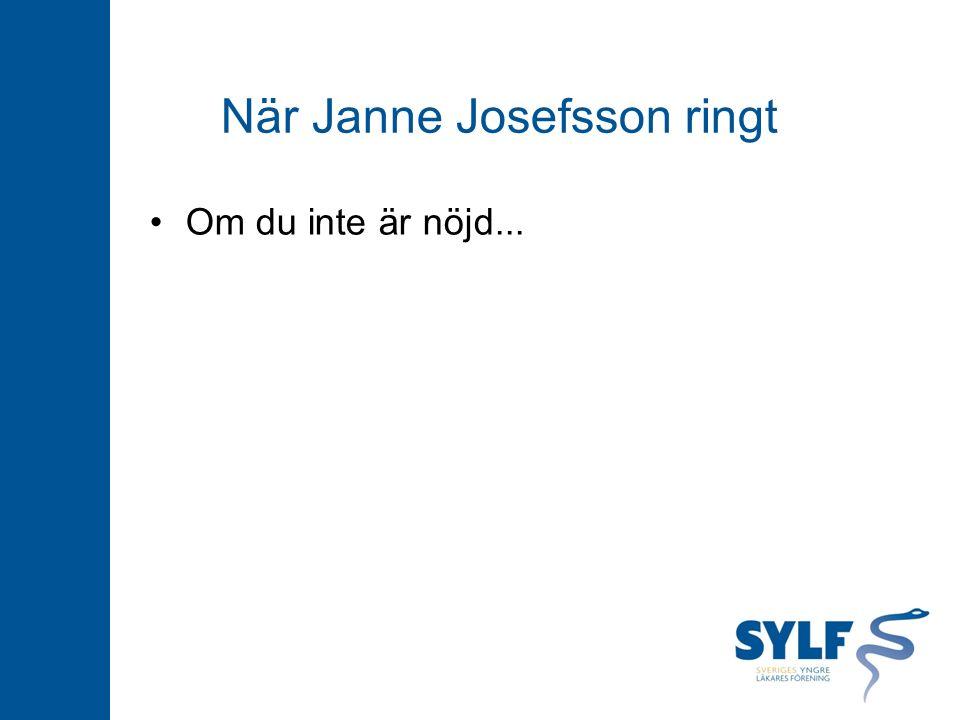 När Janne Josefsson ringt Om du inte är nöjd...