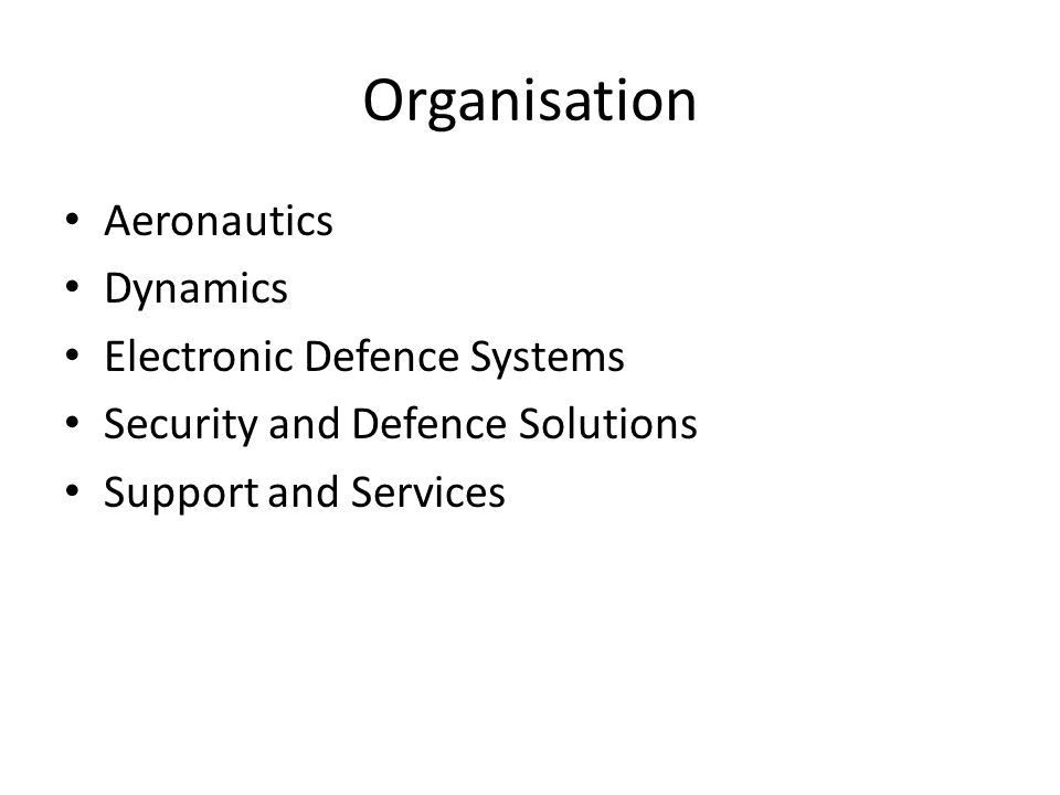 Organisation Aeronautics Dynamics Electronic Defence Systems Security and Defence Solutions Support and Services