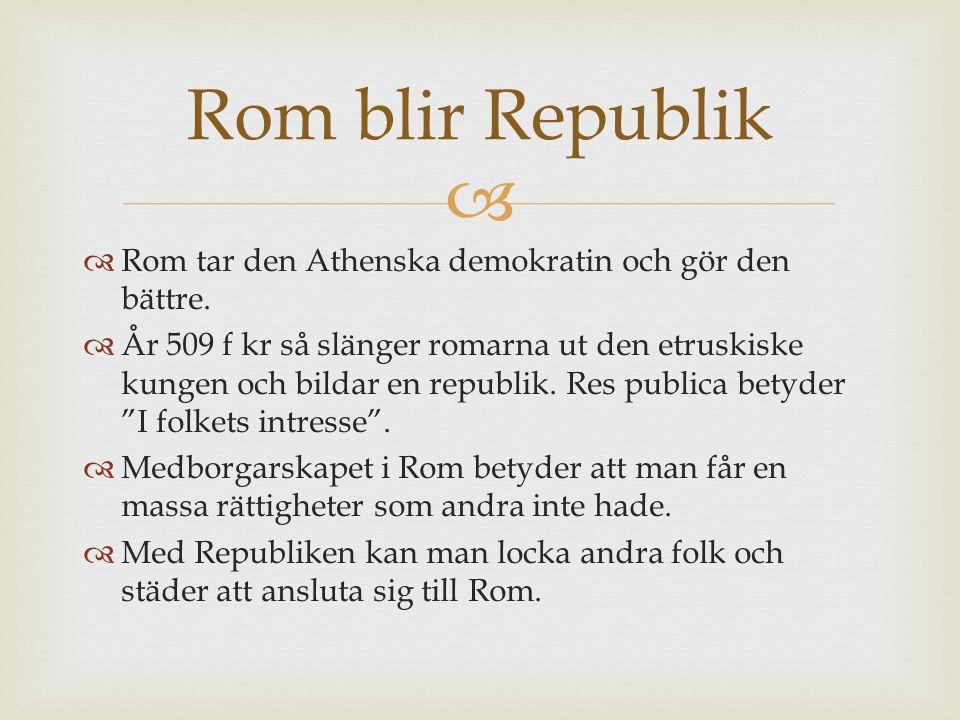   Rom tar den Athenska demokratin och gör den bättre.