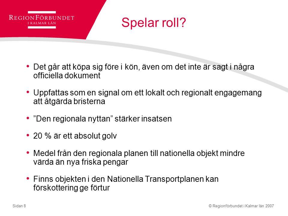 © Regionförbundet i Kalmar län 2007Sidan 8 Spelar roll.