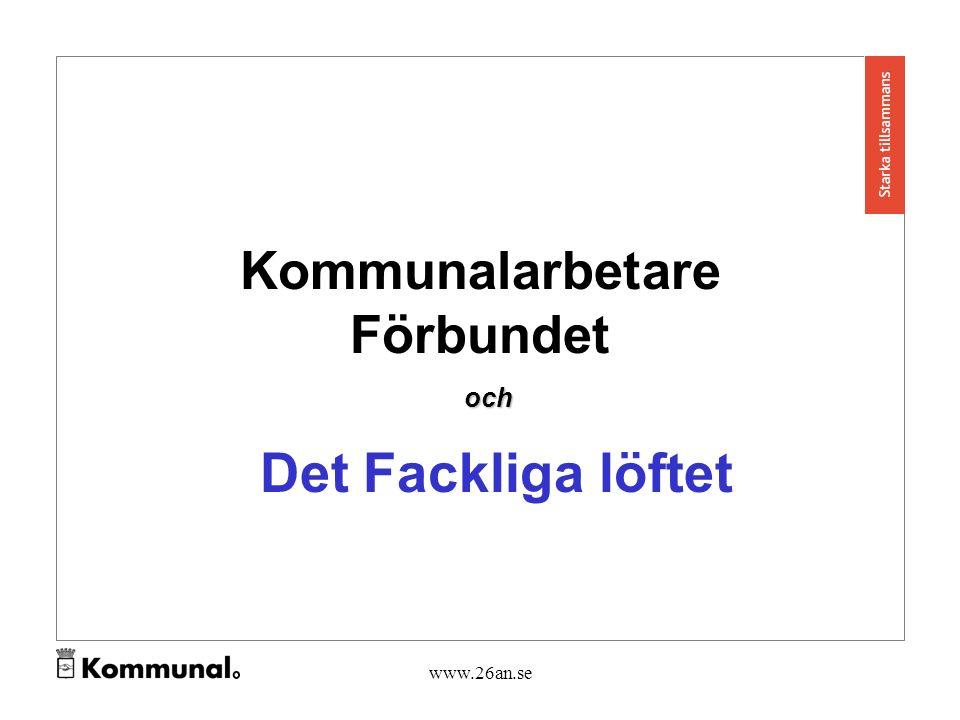 www.26an.se Kommunalarbetare Förbundet Det Fackliga löftet och