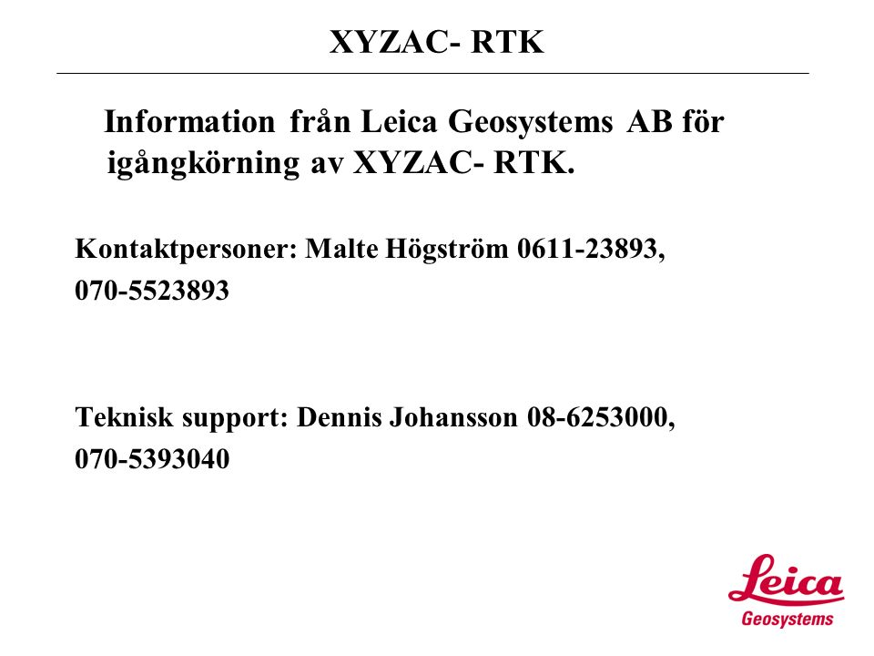 XYZAC- RTK Information från Leica Geosystems AB för igångkörning av XYZAC- RTK.
