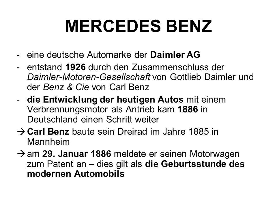 -eine deutsche Automarke der Daimler AG -entstand 1926 durch den Zusammenschluss der Daimler-Motoren-Gesellschaft von Gottlieb Daimler und der Benz &