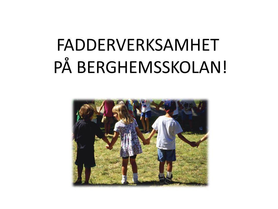 FADDERVERKSAMHET PÅ BERGHEMSSKOLAN!