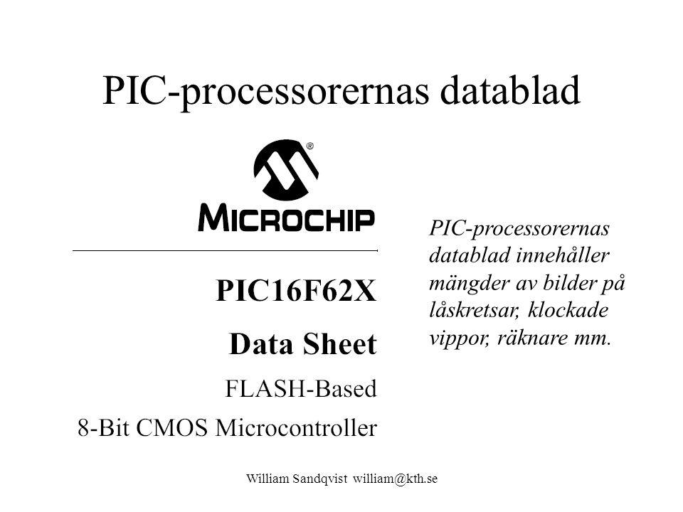 William Sandqvist william@kth.se PIC-processorernas datablad PIC-processorernas datablad innehåller mängder av bilder på låskretsar, klockade vippor,