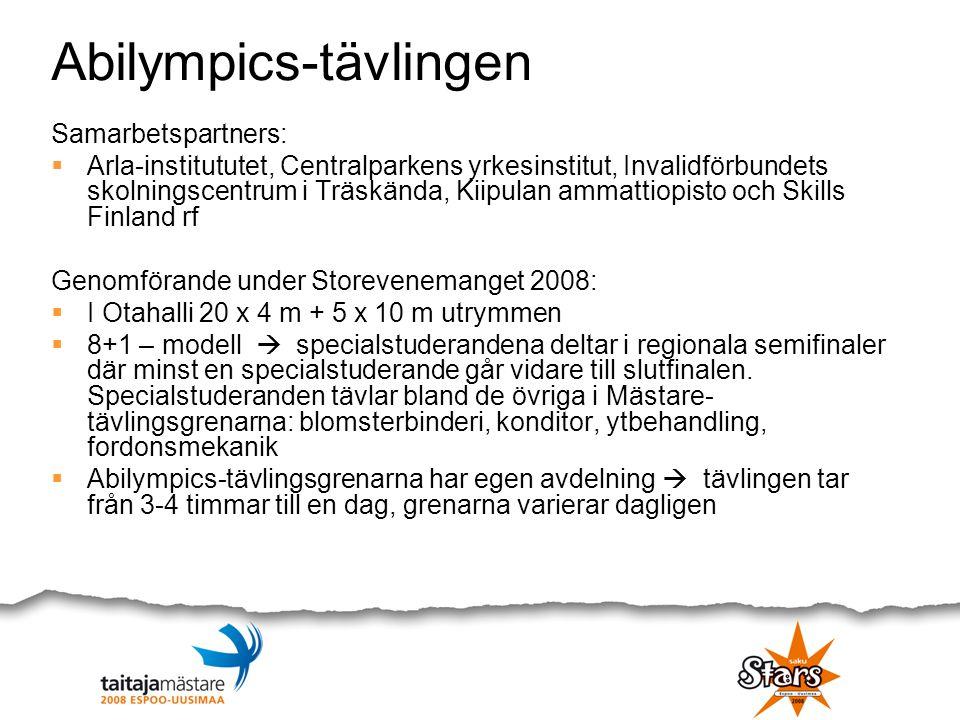 Abilympics-tävlingen Samarbetspartners:  Arla-institututet, Centralparkens yrkesinstitut, Invalidförbundets skolningscentrum i Träskända, Kiipulan am
