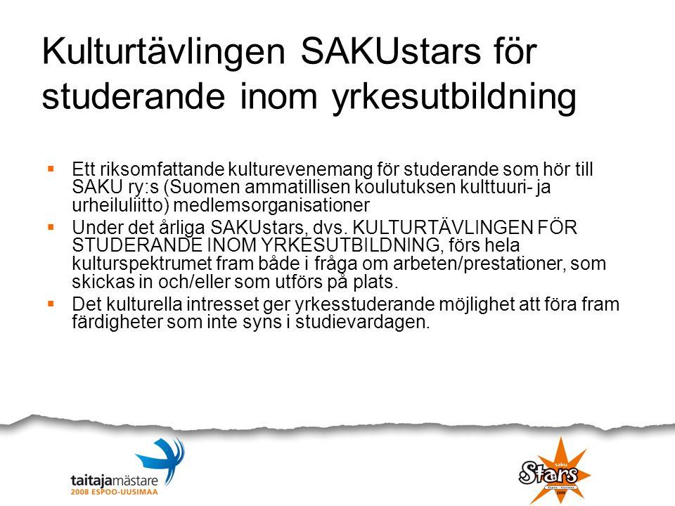 Kulturtävlingen SAKUstars för studerande inom yrkesutbildning  Ett riksomfattande kulturevenemang för studerande som hör till SAKU ry:s (Suomen ammat