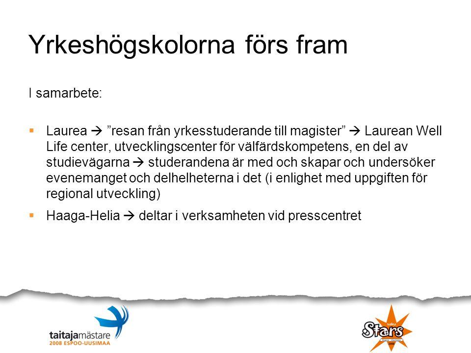"""Yrkeshögskolorna förs fram I samarbete:  Laurea  """"resan från yrkesstuderande till magister""""  Laurean Well Life center, utvecklingscenter för välfär"""