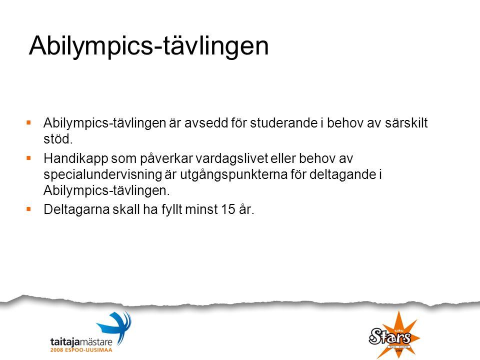 Abilympics-tävlingen Samarbetspartners:  Arla-institututet, Centralparkens yrkesinstitut, Invalidförbundets skolningscentrum i Träskända, Kiipulan ammattiopisto och Skills Finland rf Genomförande under Storevenemanget 2008:  I Otahalli 20 x 4 m + 5 x 10 m utrymmen  8+1 – modell  specialstuderandena deltar i regionala semifinaler där minst en specialstuderande går vidare till slutfinalen.