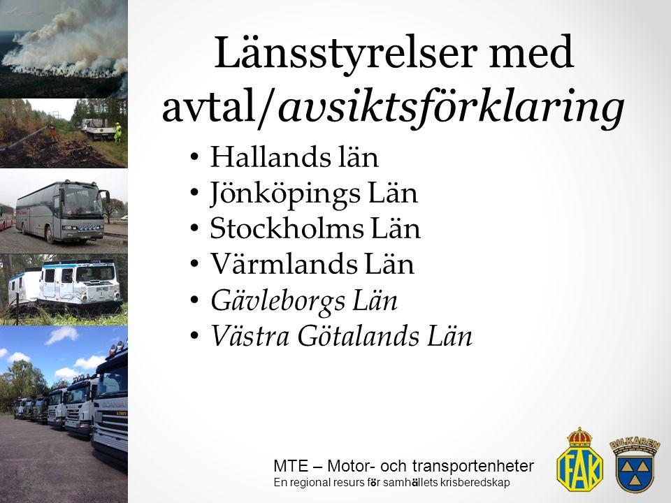 MTE – Motor- och transportenheter En regional resurs f ö r samh ä llets krisberedskap Länsstyrelser med avtal/avsiktsförklaring Hallands län Jönköping