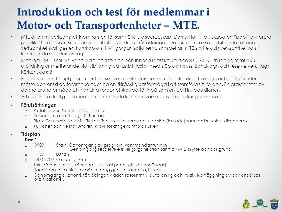 Introduktion och test för medlemmar i Motor- och Transportenheter – MTE. MTE är en ny verksamhet inom ramen för samhällets krisberedskap. Den syftar t