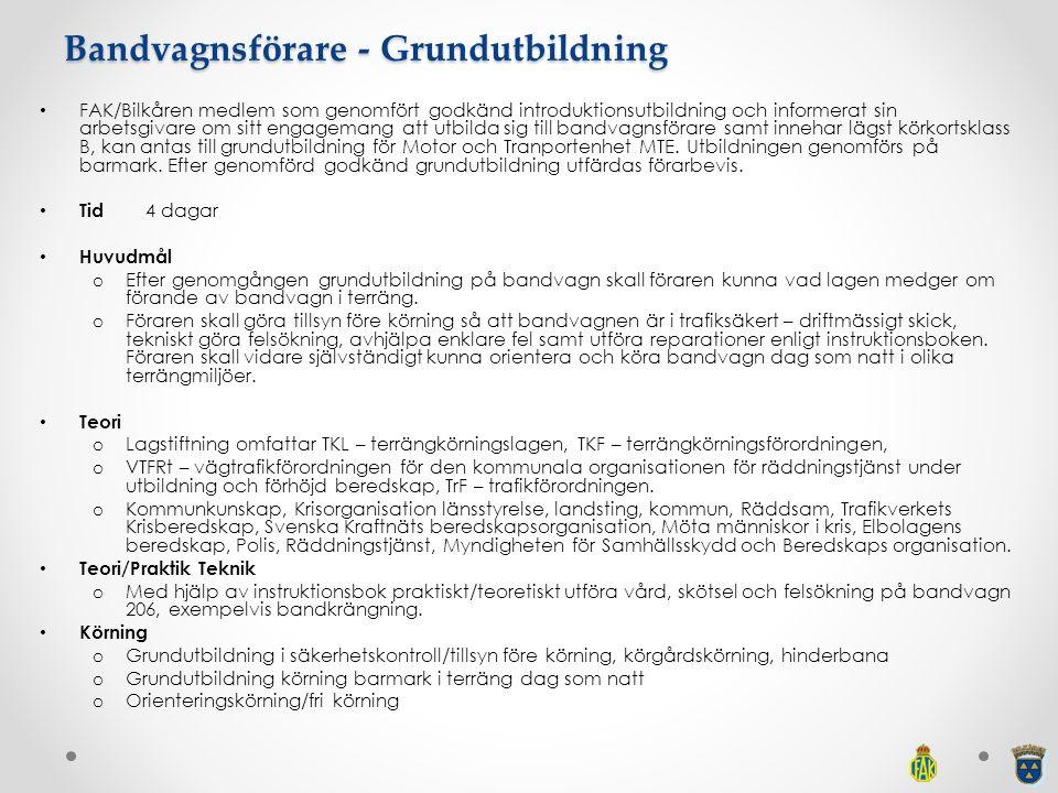 Bandvagnsförare - Grundutbildning FAK/Bilkåren medlem som genomfört godkänd introduktionsutbildning och informerat sin arbetsgivare om sitt engagemang