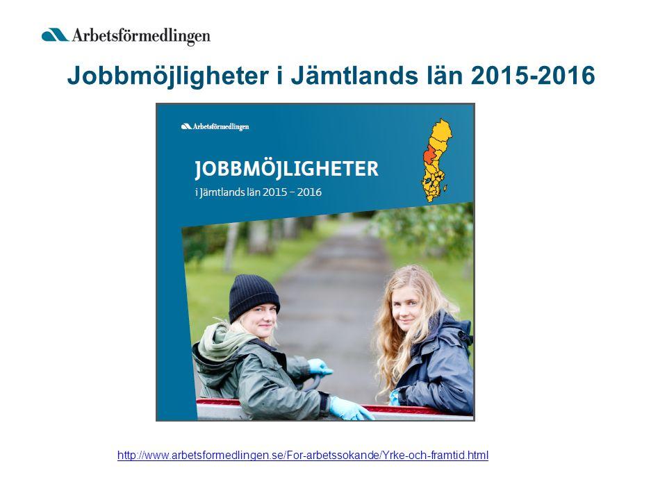 Jobbmöjligheter i Jämtlands län 2015-2016 http://www.arbetsformedlingen.se/For-arbetssokande/Yrke-och-framtid.html