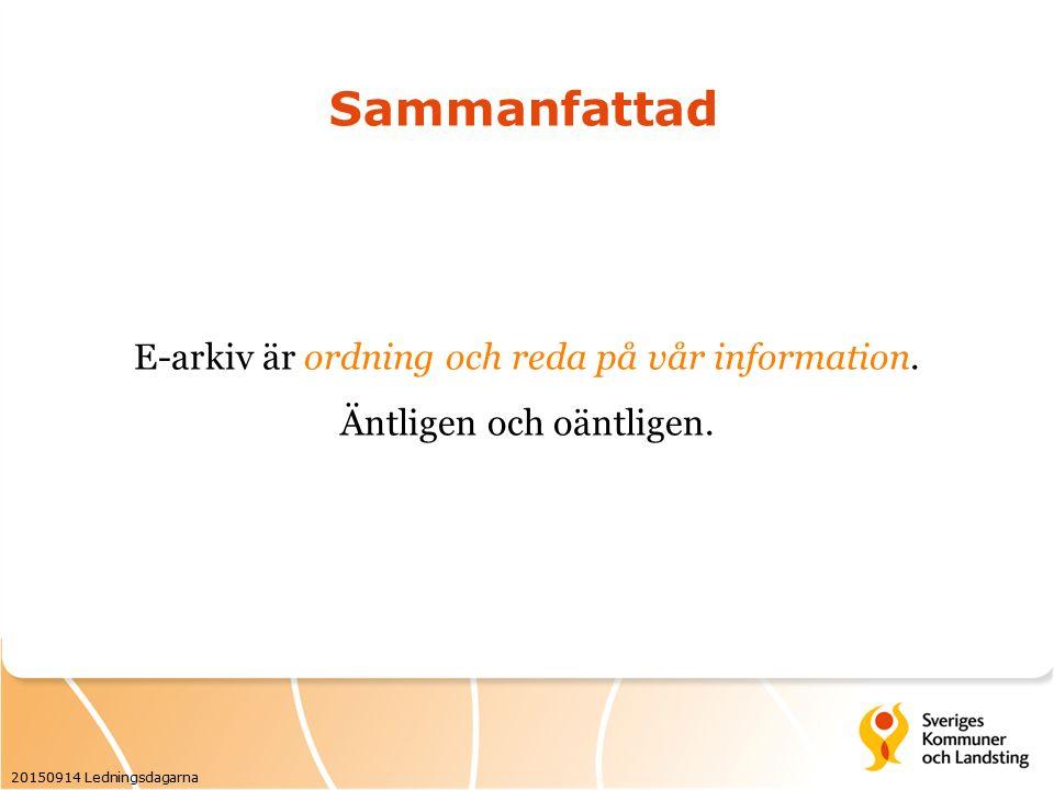 Sammanfattad E-arkiv är ordning och reda på vår information.