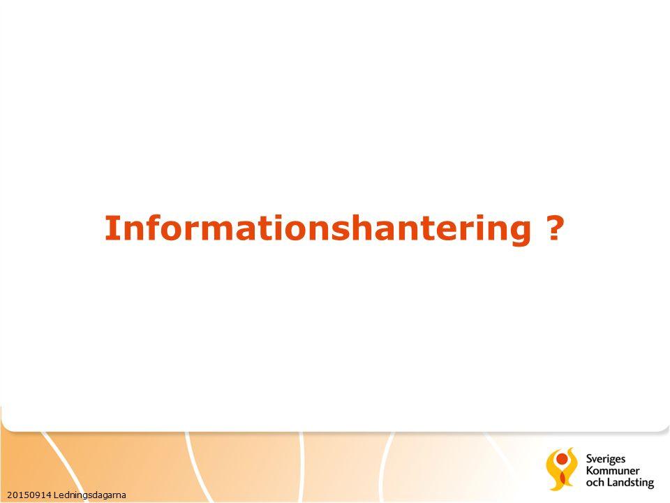 Informationshantering 20150914 Ledningsdagarna