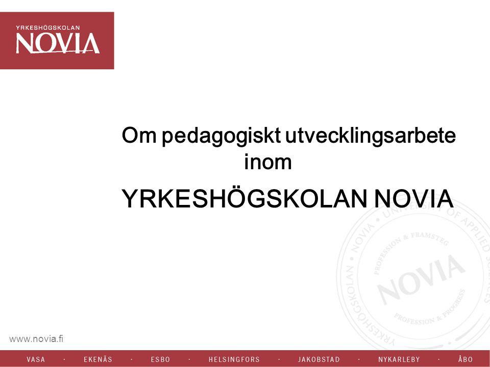 www.novia.fi Om pedagogiskt utvecklingsarbete inom YRKESHÖGSKOLAN NOVIA