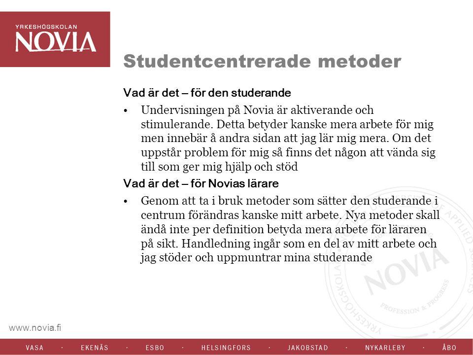 www.novia.fi Studentcentrerade metoder Vad är det – för den studerande Undervisningen på Novia är aktiverande och stimulerande.