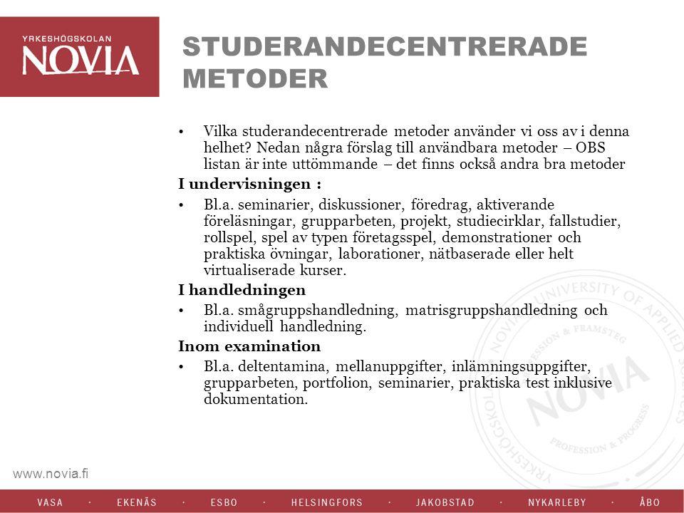www.novia.fi STUDERANDECENTRERADE METODER Vilka studerandecentrerade metoder använder vi oss av i denna helhet.