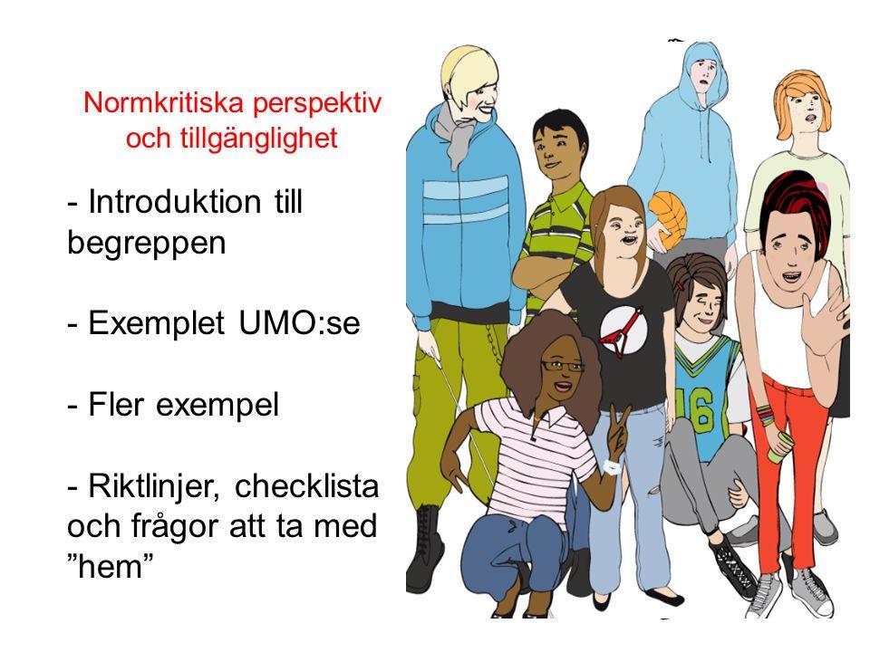 Normkritiska perspektiv och tillgänglighet - Introduktion till begreppen - Exemplet UMO:se - Fler exempel - Riktlinjer, checklista och frågor att ta m