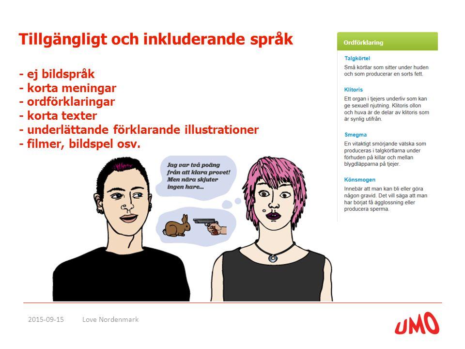 Tillgängligt och inkluderande språk - ej bildspråk - korta meningar - ordförklaringar - korta texter - underlättande förklarande illustrationer - film