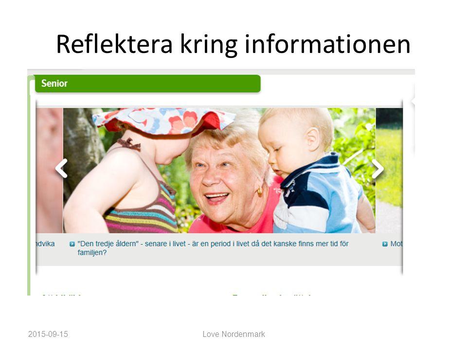 Reflektera kring informationen 2015-09-15Love Nordenmark