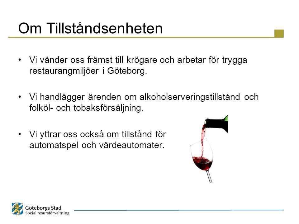Om Tillståndsenheten Vi vänder oss främst till krögare och arbetar för trygga restaurangmiljöer i Göteborg. Vi handlägger ärenden om alkoholserverings