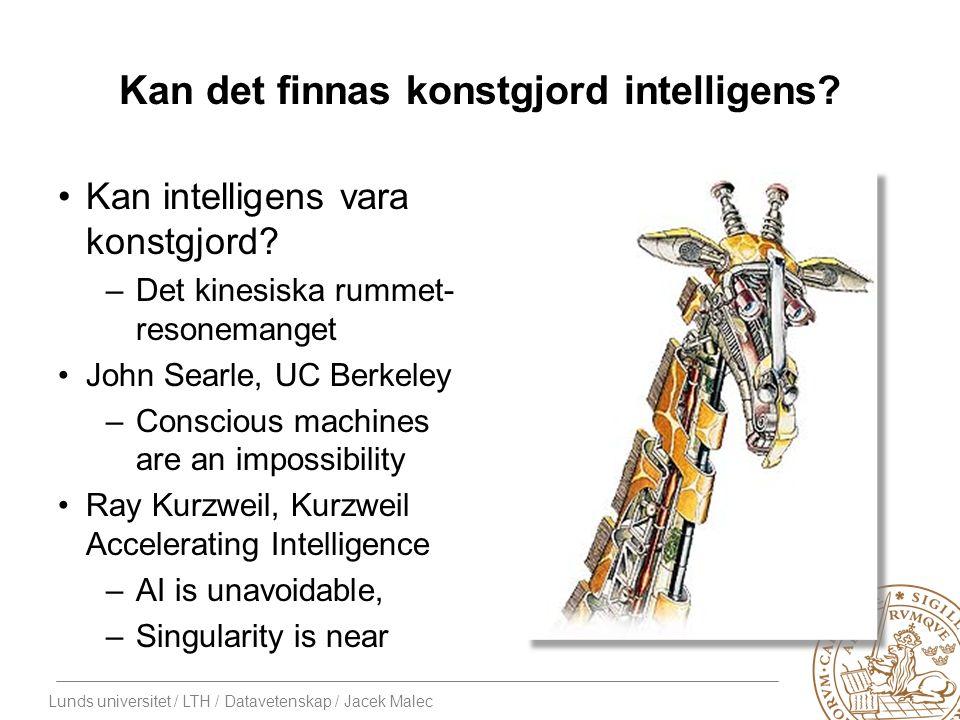 Lunds universitet / LTH / Datavetenskap / Jacek Malec Kan det finnas konstgjord intelligens.