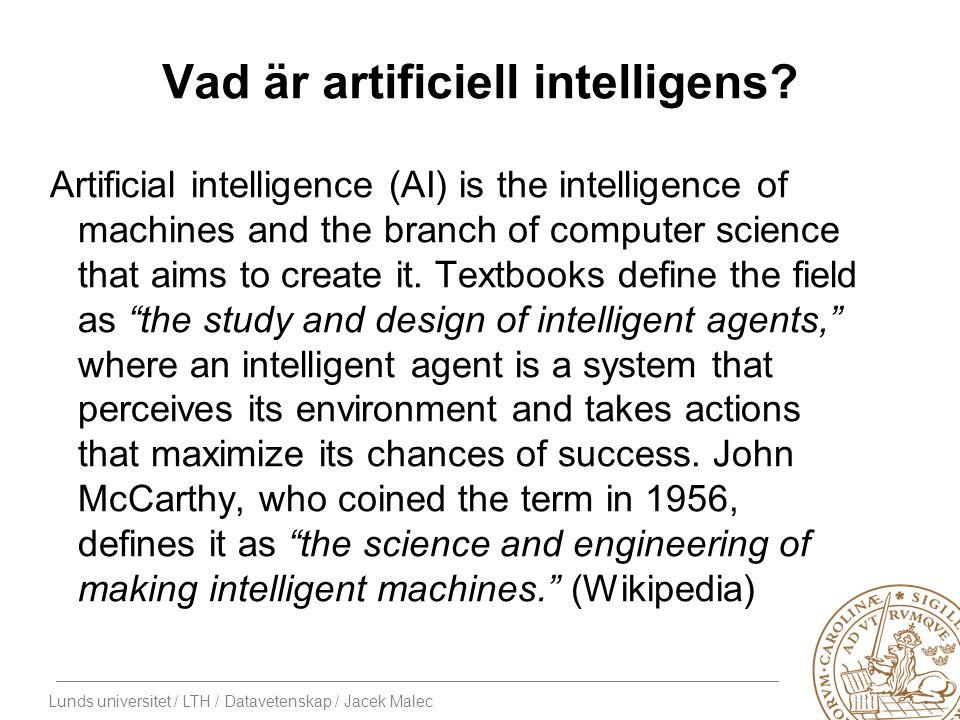 Lunds universitet / LTH / Datavetenskap / Jacek Malec Vad är intelligens.