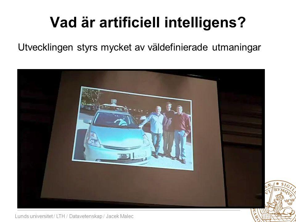 Lunds universitet / LTH / Datavetenskap / Jacek Malec Vad är artificiell intelligens.