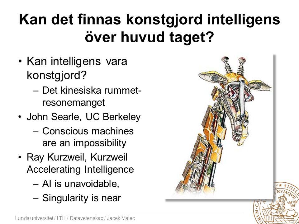 Lunds universitet / LTH / Datavetenskap / Jacek Malec Kan det finnas konstgjord intelligens över huvud taget.