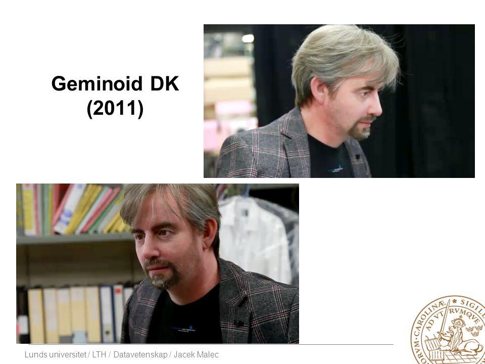 Lunds universitet / LTH / Datavetenskap / Jacek Malec Geminoid DK (2011)