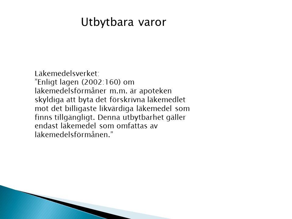 Utbytbara varor Läkemedelsverket: Enligt lagen (2002:160) om läkemedelsförmåner m.m.