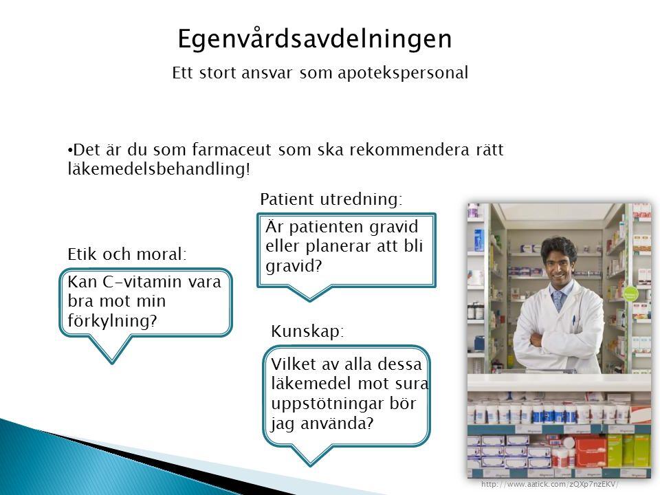 Egenvårdsavdelningen Ett stort ansvar som apotekspersonal Det är du som farmaceut som ska rekommendera rätt läkemedelsbehandling.