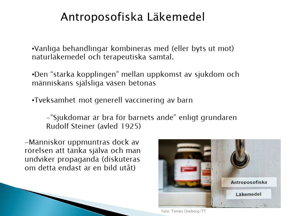 Antroposofiska Läkemedel Vanliga behandlingar kombineras med (eller byts ut mot) naturläkemedel och terapeutiska samtal.