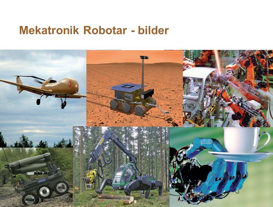 MekatronikInfo för M, Nov 2011. 2011-10-26 Klas.Nilsson@cs.LTH.se 6 Mekatronik Robotar - bilder