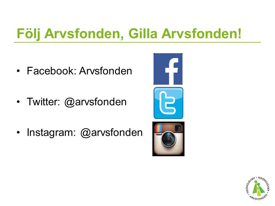 Följ Arvsfonden, Gilla Arvsfonden! Facebook: Arvsfonden Twitter: @arvsfonden Instagram: @arvsfonden