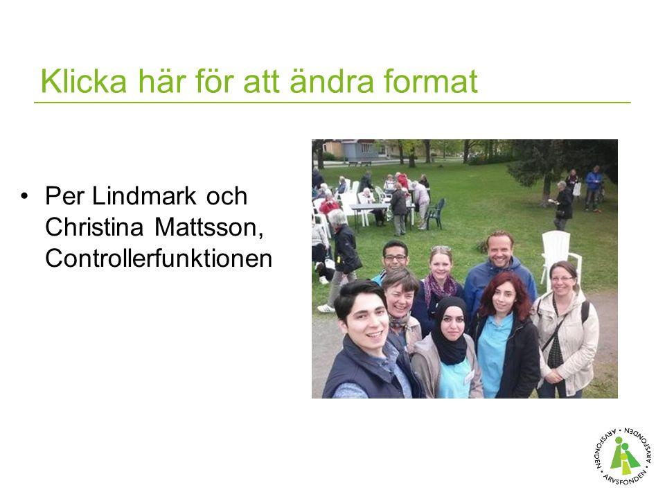 Klicka här för att ändra format Per Lindmark och Christina Mattsson, Controllerfunktionen