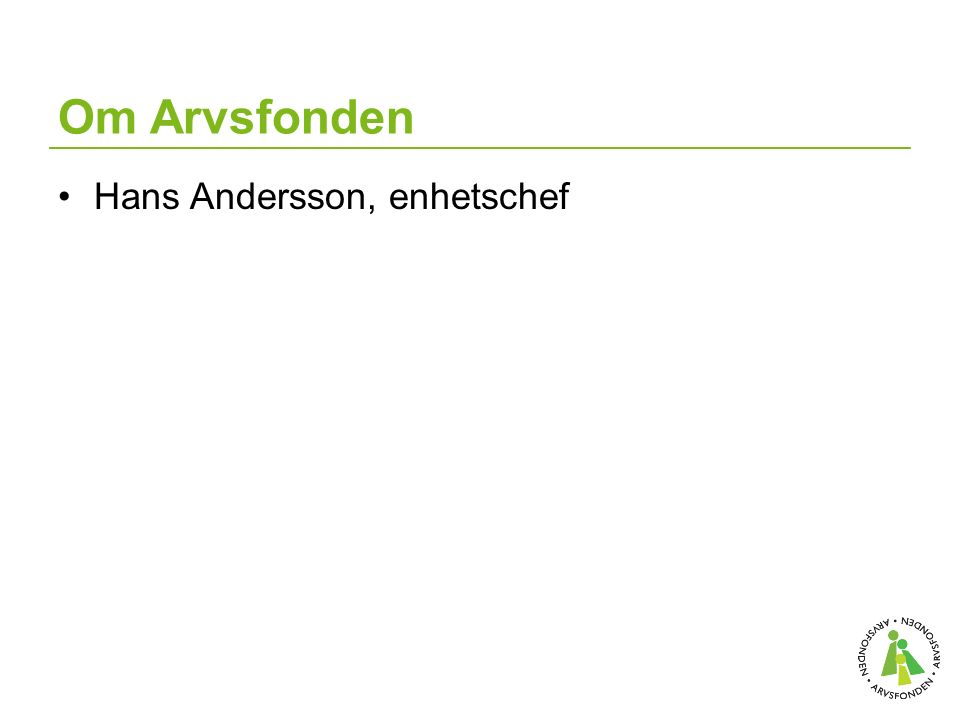 Om Arvsfonden Hans Andersson, enhetschef
