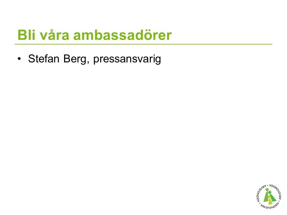 Bli våra ambassadörer Stefan Berg, pressansvarig
